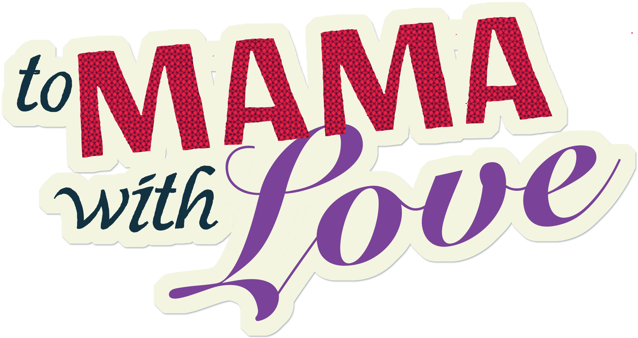 To Mama With Love